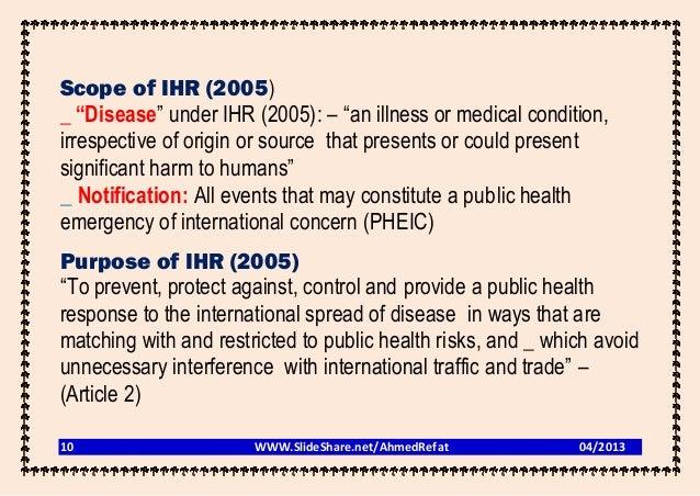 """Scope of IHR (2005) _ """"Disease"""" under IHR (2005): – """"an illness or medical condition, irrespective of origin or source tha..."""