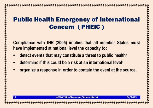 Public Health Emergency of International            Concern ( PHEIC )Compliance with IHR (2005) implies that all member St...