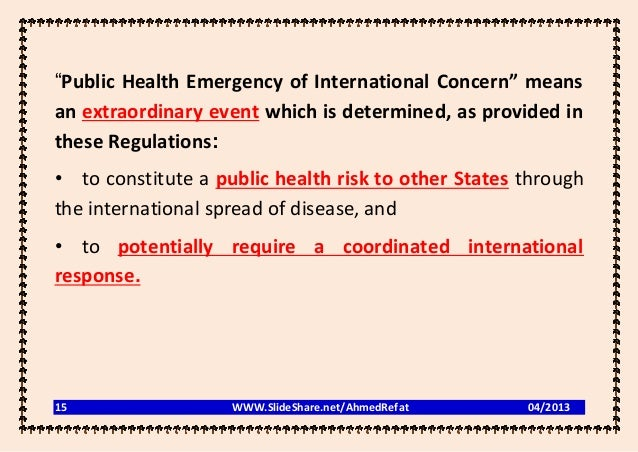 """""""Public Health Emergency of International Concern"""" meansan extraordinary event which is determined, as provided inthese Re..."""