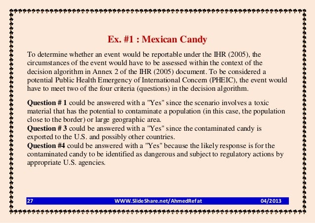 Ex. #1 : Mexican CandyTo determine whether an event would be reportable under the IHR (2005), thecircumstances of the even...