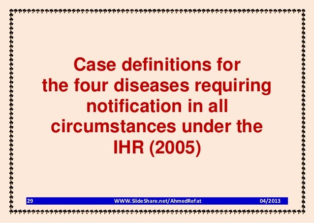 Case definitions for     the four diseases requiring           notification in all      circumstances under the           ...