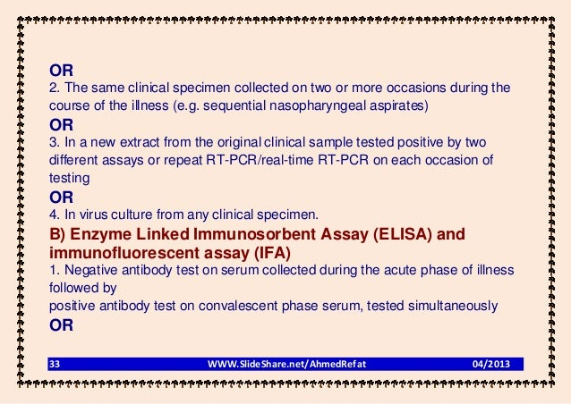 OR2. The same clinical specimen collected on two or more occasions during thecourse of the illness (e.g. sequential nasoph...
