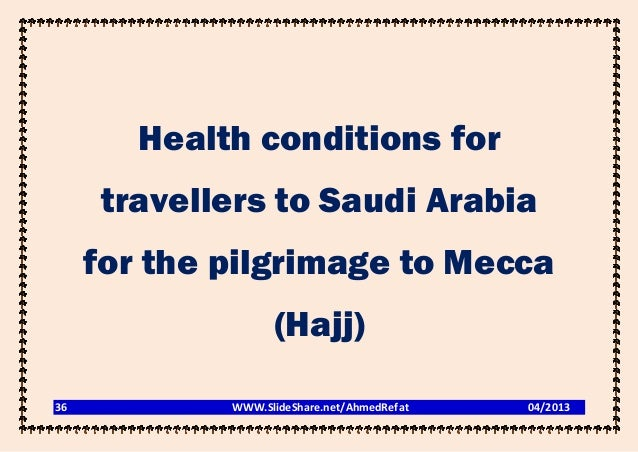 Health conditions for      travellers to Saudi Arabia     for the pilgrimage to Mecca                   (Hajj)36          ...