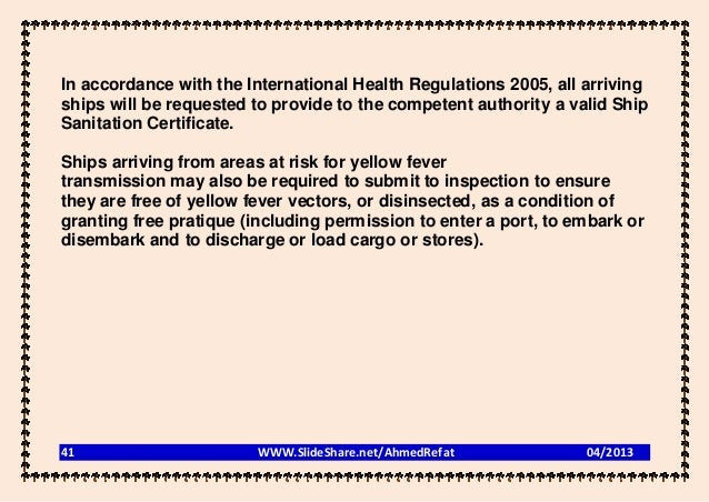In accordance with the International Health Regulations 2005, all arrivingships will be requested to provide to the compet...