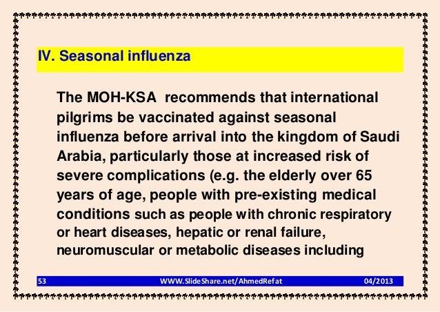 IV. Seasonal influenza     The MOH-KSA recommends that international     pilgrims be vaccinated against seasonal     influ...