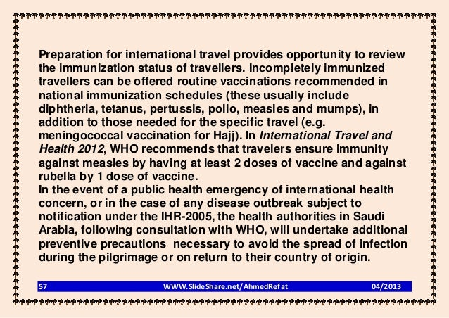 Preparation for international travel provides opportunity to reviewthe immunization status of travellers. Incompletely imm...