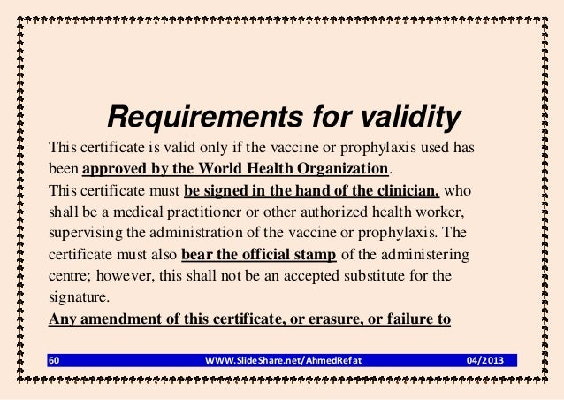 Requirements for validityThis certificate is valid only if the vaccine or prophylaxis used hasbeen approved by the World H...