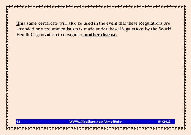 This same certificate will also be used in the event that these Regulations areamended or a recommendation is made under t...