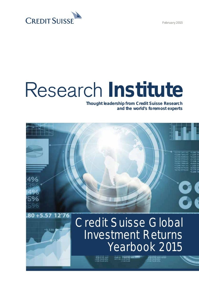February 2015 Research InstituteThought leadership from Credit Suisse Research and the world's foremost experts Credit Sui...