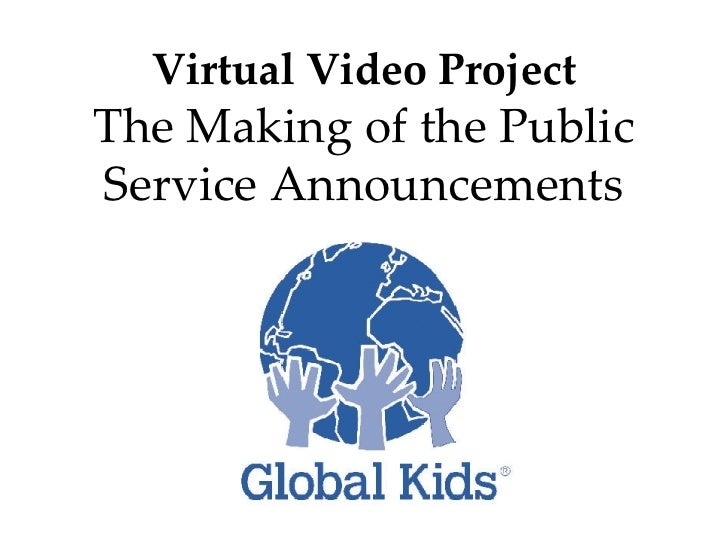Virtual Video Project The Making of the Public Service Announcements