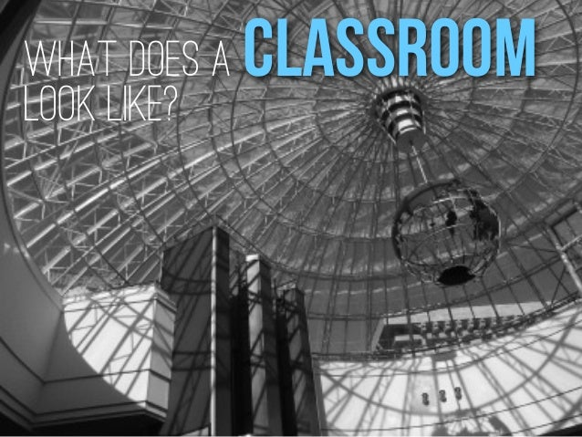 What Does a classroom Look Like?