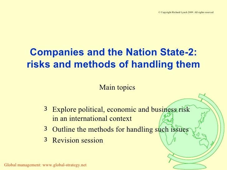 Companies and the Nation State-2: risks and methods of handling them <ul><li>Main topics </li></ul><ul><li>Explore politic...