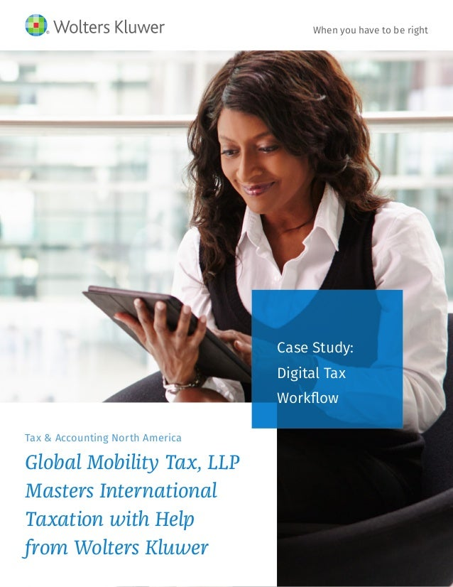 Tax & Accounting North America Global Mobility Tax, LLP Masters International Taxation with Help from WoltersKluwer Case ...