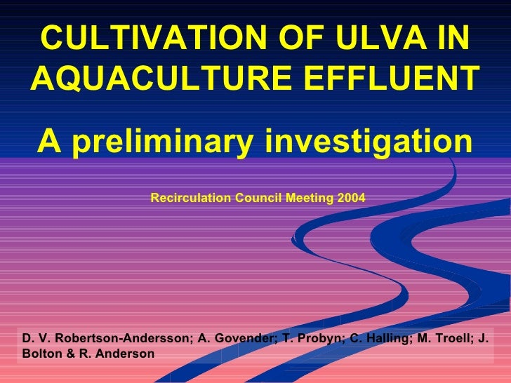 D. V. Robertson-Andersson; A. Govender; T. Probyn; C. Halling; M. Troell; J. Bolton & R. Anderson CULTIVATION OF ULVA IN A...