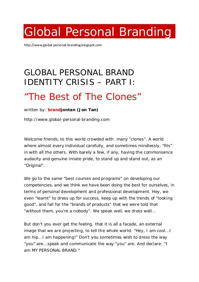Global Personal Branding http://www.global-personal-branding.blogspot.com GLOBAL PERSONAL BRAND IDENTITY CRISIS – PART I: ...