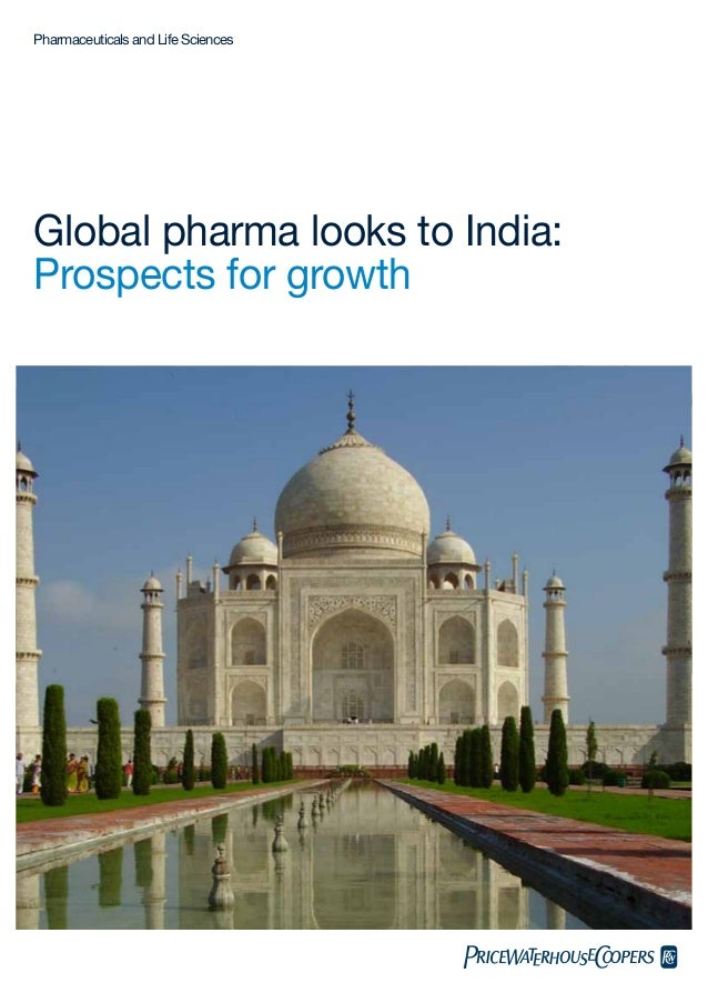 Global pharma looks to India: Prospects for growth Pharmaceuticals and Life Sciences