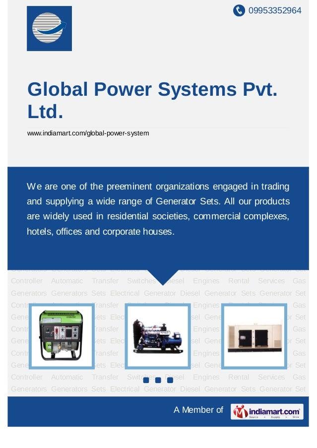 09953352964     Global Power Systems Pvt.     Ltd.     www.indiamart.com/global-power-systemGenerators     Sets   Electric...