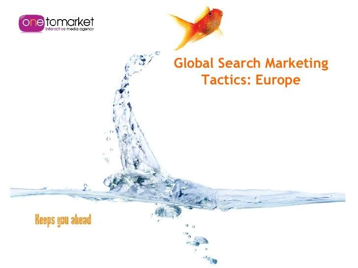 Global Search Marketing Tactics: Europe