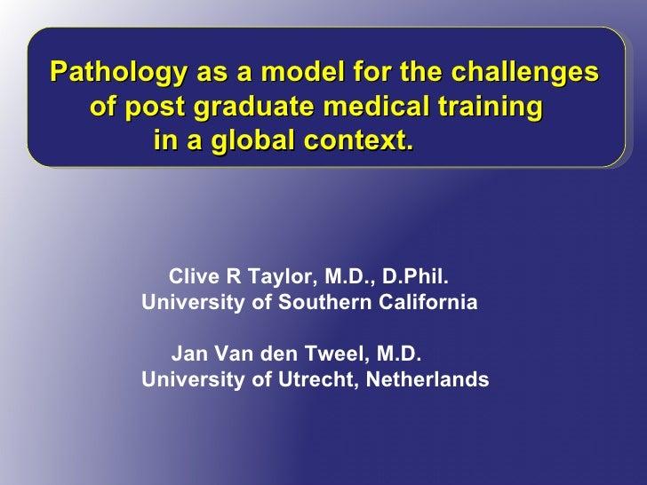 Clive R Taylor, M.D., D.Phil.  University of Southern California Jan Van den Tweel, M.D.  University of Utrecht, Netherlan...