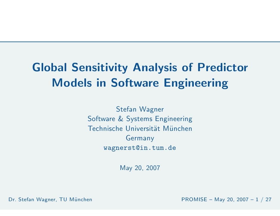 Global Sensitivity Analysis of Predictor            Models in Software Engineering                                     Ste...