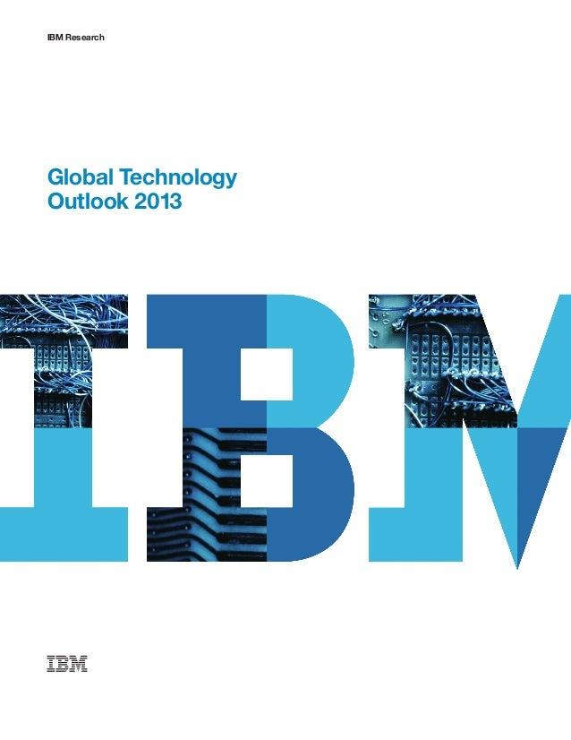 IBM ResearchGlobal TechnologyOutlook 2013