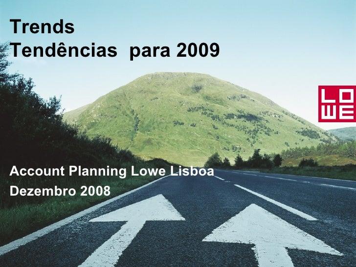 Trends  Tendências  para 2009 Account Planning Lowe Lisboa Dezembro 2008