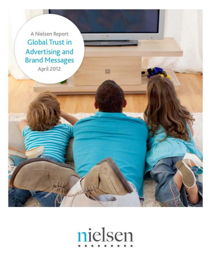 A Nielsen Report Global Trust inAdvertising andBrand Messages    April 2012