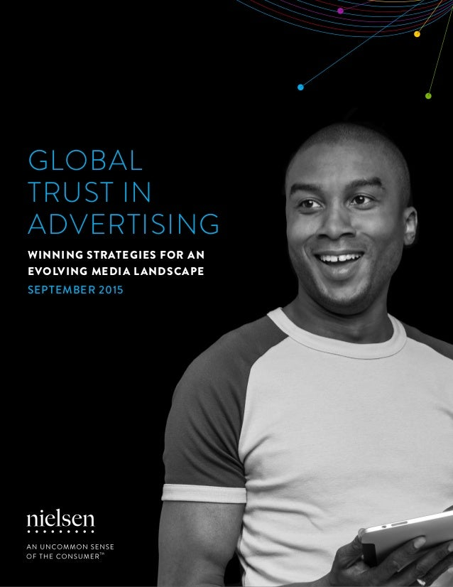 1Copyright © 2015 The Nielsen Company GLOBAL TRUST IN ADVERTISING WINNING STRATEGIES FOR AN EVOLVING MEDIA LANDSCAPE SEPTE...
