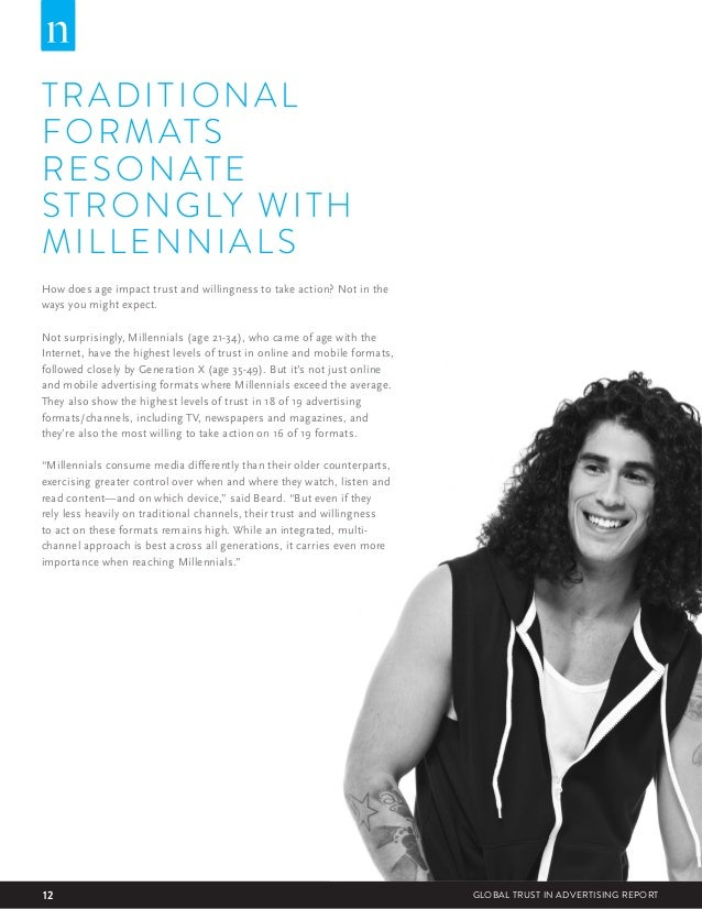 12 GLOBAL TRUST IN ADVERTISING REPORT TRADITIONAL FORMATS RESONATE STRONGLY WITH MILLENNIALS How does age impact trust and...