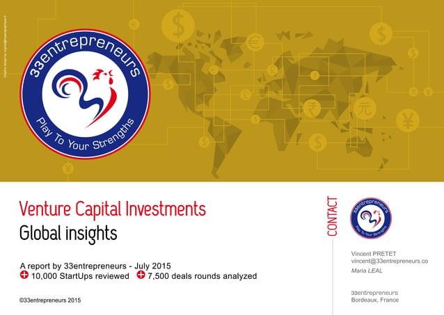 Vincent PRETET vincent@33entrepreneurs.co Maria LEAL 33entrepreneurs Bordeaux, France Contact Venture Capital Investments ...