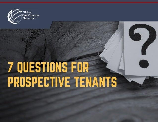 7 QUESTIONS FOR PROSPECTIVE TENANTS