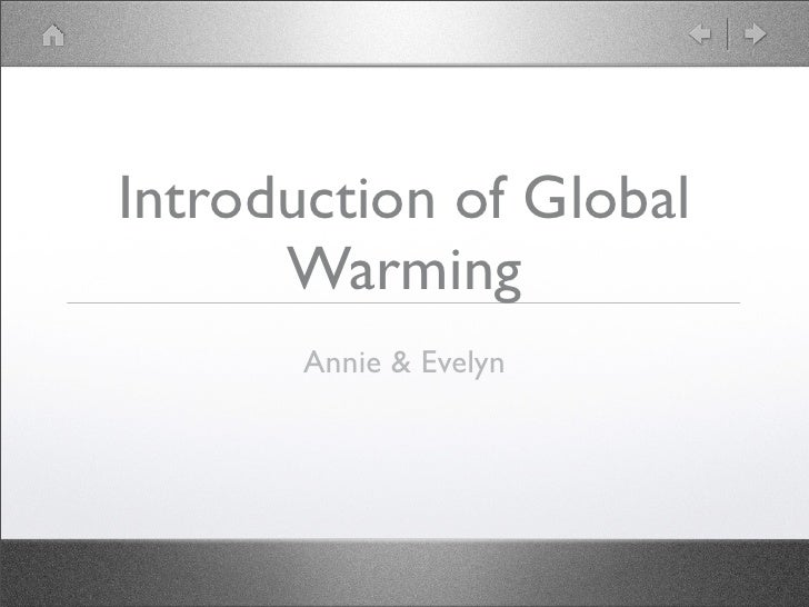 Introduction of Global       Warming        Annie & Evelyn