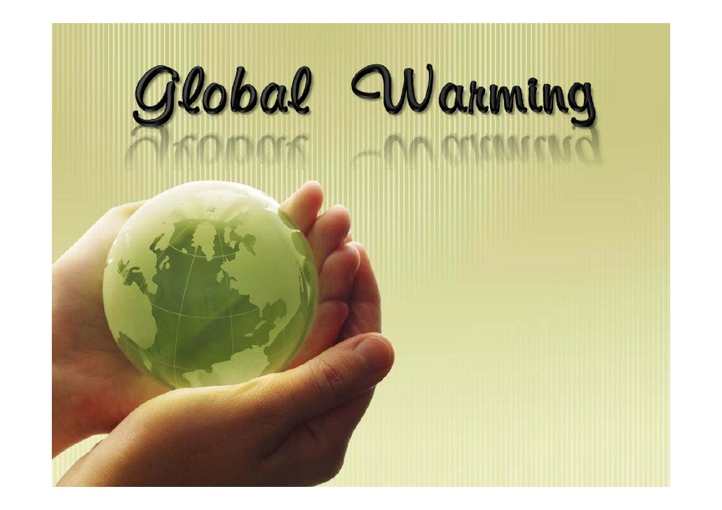 Global warming refers to the increase of the earth's average    surface temperature,due to a build-up of greenhouse gases ...