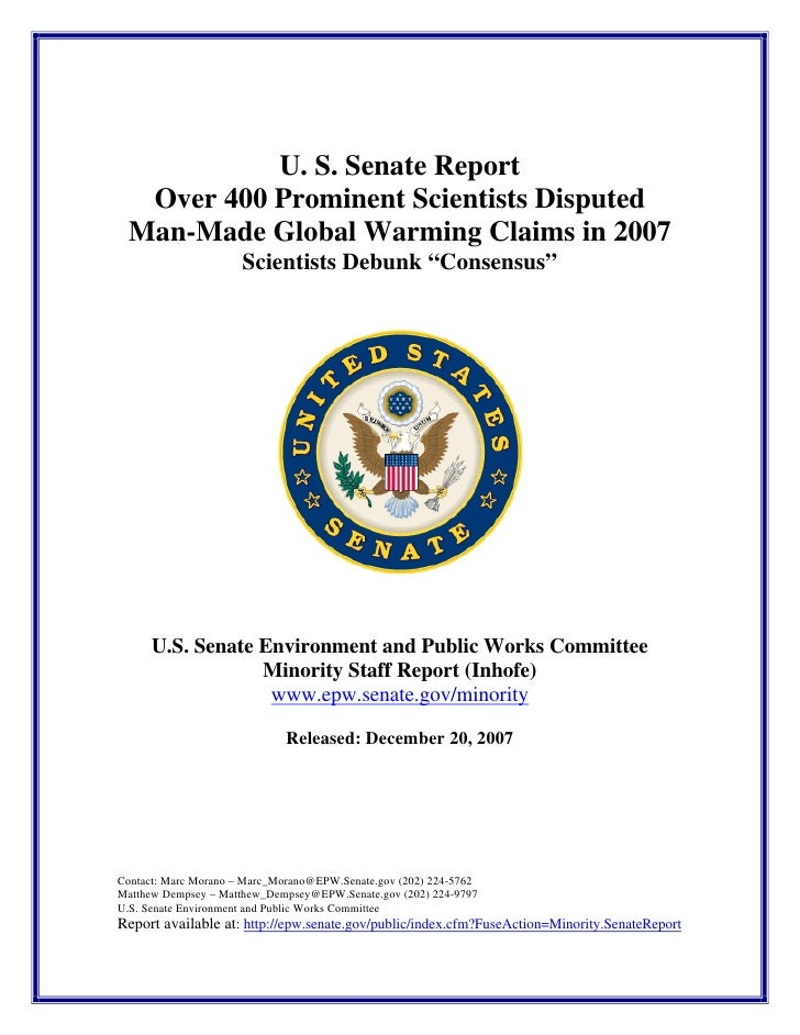 U. S. Senate Report  Over 400 Prominent Scientists Disputed Man-Made Global Warming Claims in 2007                      Sc...