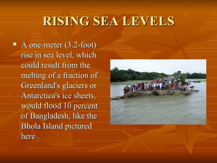 RISING SEA LEVELS <ul><li>A one-meter (3.2-foot) rise in sea level, which could result from the melting of a fraction of G...
