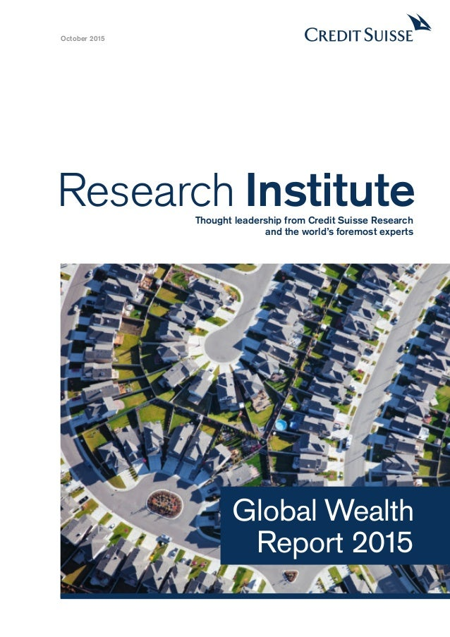 Research InstituteThought leadership from Credit Suisse Research and the world's foremost experts October 2015 Global Weal...