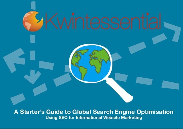 A Starter's Guide to Global Search Engine Optimisation Using SEO for International Website Marketing