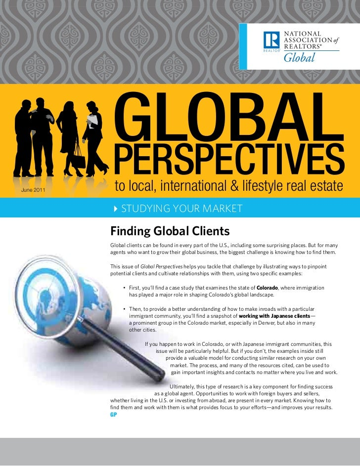 June 2011     to local, international & lifestyle real estate            4STUDYING YOUR MARKET            Finding Global C...