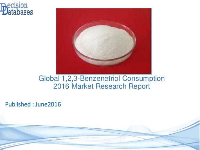 Published : June2016 Global 1,2,3-Benzenetriol Consumption 2016 Market Research Report