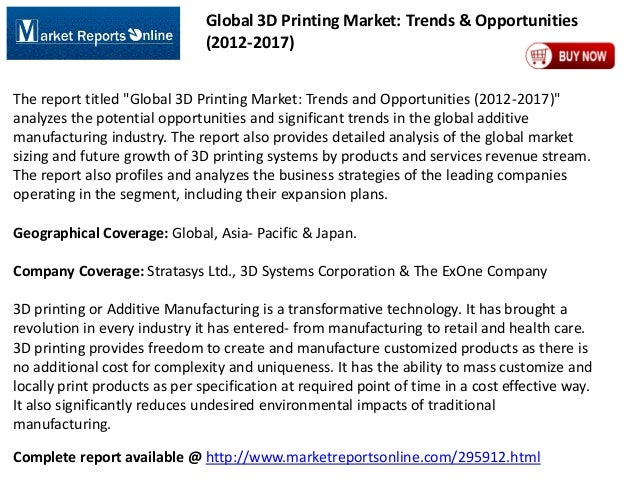 "Global 3D Printing Market: Trends & Opportunities (2012-2017) The report titled ""Global 3D Printing Market: Trends and Opp..."