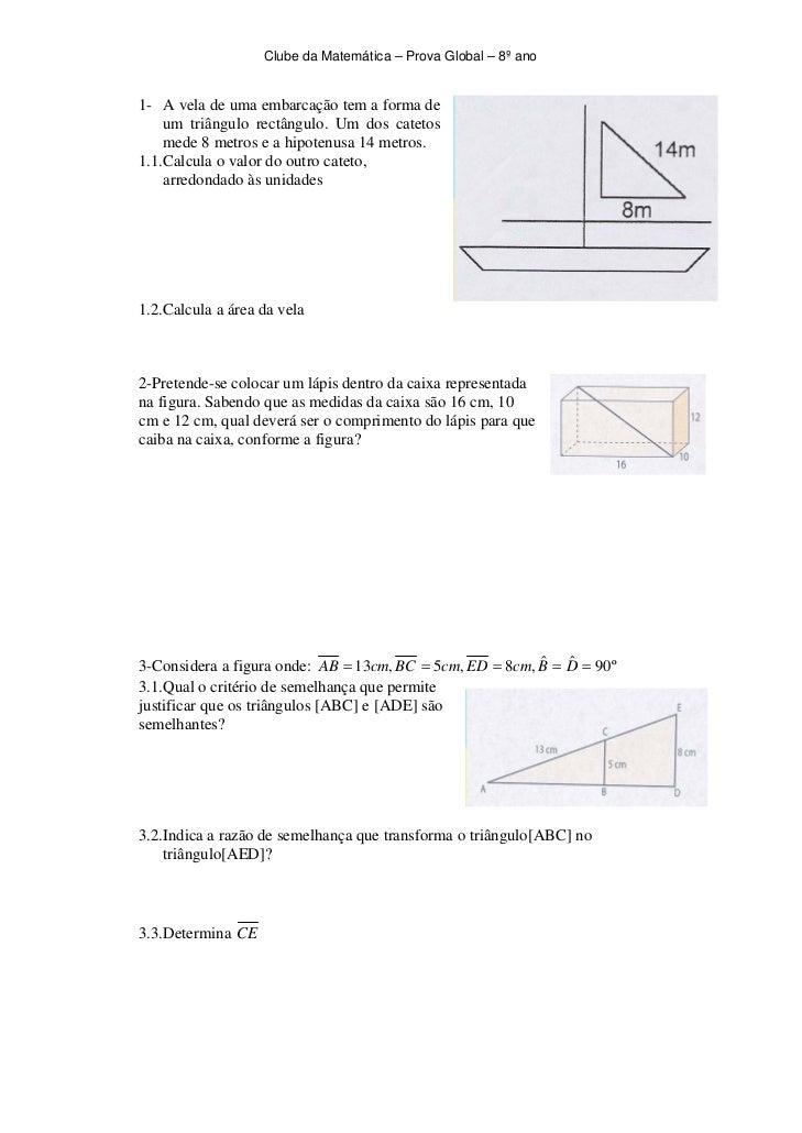Clube da Matemática – Prova Global – 8º ano1- A vela de uma embarcação tem a forma de    um triângulo rectângulo. Um dos c...