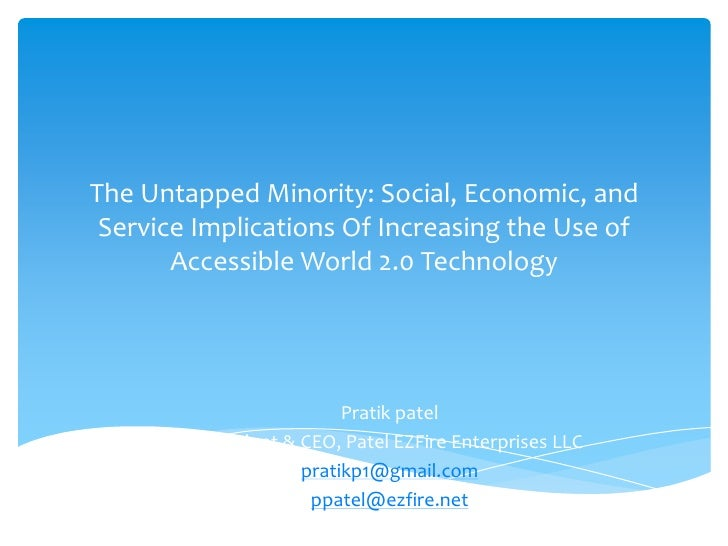 The Untapped Minority: Social, Economic, and Service Implications Of Increasing the Use of       Accessible World 2.0 Tech...