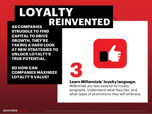 Learn Millennials' loyalty language. Millennials are less swayed by loyalty programs. Understand what they like, and what ...