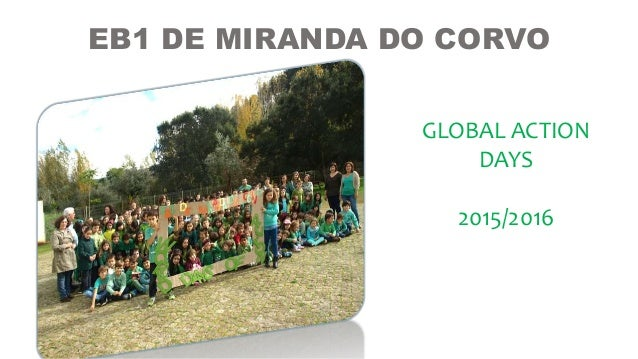 EB1 DE MIRANDA DO CORVO GLOBAL ACTION DAYS 2015/2016