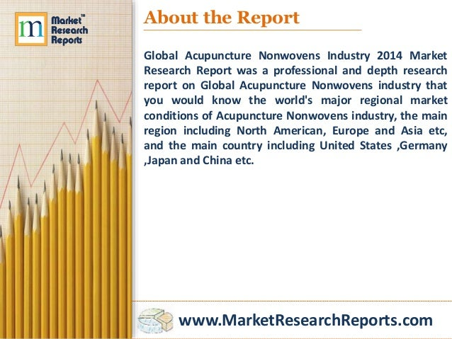 www.MarketResearchReports.com About the Report Global Acupuncture Nonwovens Industry 2014 Market Research Report was a pro...