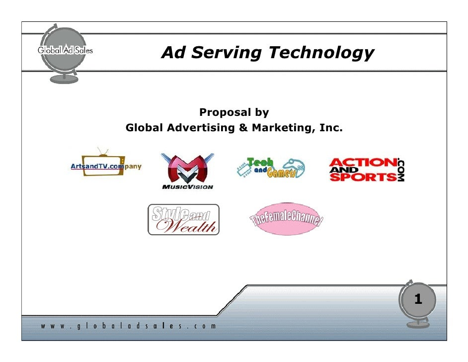Ad Serving Technology              Proposal by Global Advertising & Marketing, Inc.                                       ...