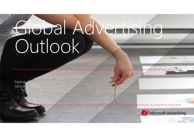 Global Advertising Outlook Name January, 2013