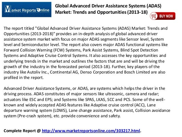 """Global Advanced Driver Assistance Systems (ADAS) Market: Trends and Opportunities (2013-18) The report titled """"Global Adva..."""