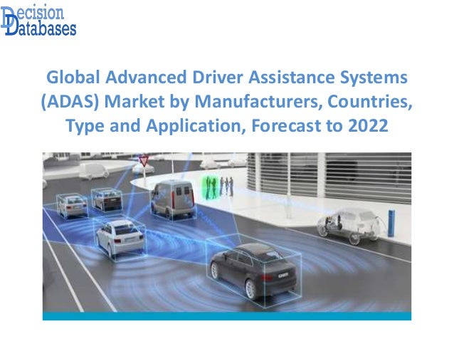 advanced driver assistance systems adas market report 2017 2022. Black Bedroom Furniture Sets. Home Design Ideas