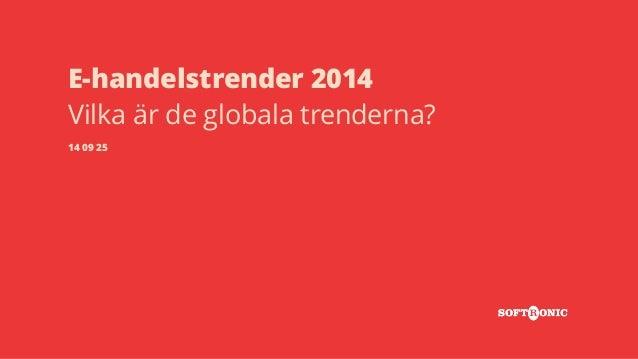 E-handelstrender 2014  Vilka är de globala trenderna?  14 09 25